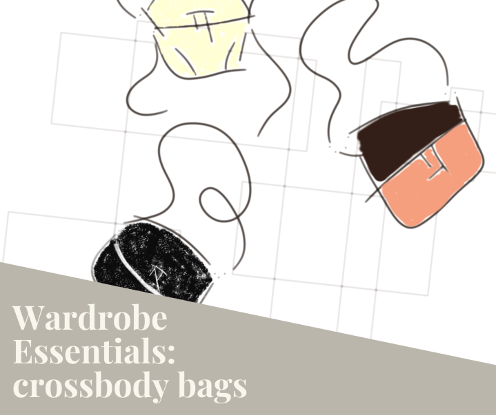 Wardrobe Essentials – Crossbody bags……